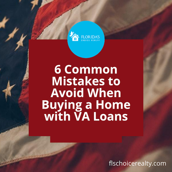 6 common mistakes to avoid when buying a home with VA loans