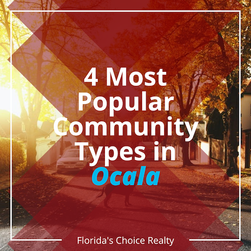 most popular community types in Ocala